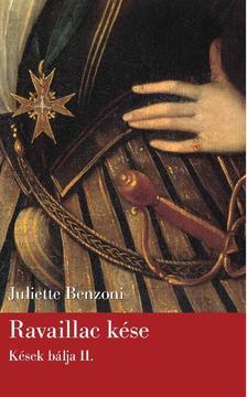 Juliette Benzoni - Ravaillac k�se