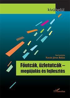 Kocsis J�nos Bal�zs (szerk.) - F�utc�k, �zletutc�k - meg�jul�s �s fejleszt�s