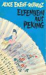 Ekert-Rotholz, Alice - Elfenbein aus Peking - Sechs Geschichten [antikvár]