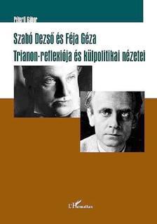 P�terfi G�bor - Szab� Dezs� �s F�ja G�za Trianon-reflexi�ja �s k�lpolitikai n�zetei
