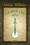 GA�L M�ZES - A kard �s lant h�se [eK�nyv: epub,  mobi]