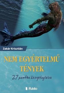 Kriszti�n Zak�r - Nem egy�rtelm� t�nyek [eK�nyv: epub, mobi]
