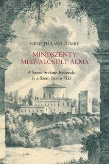 Németh László Imre - Mindszenty megvalósult álma