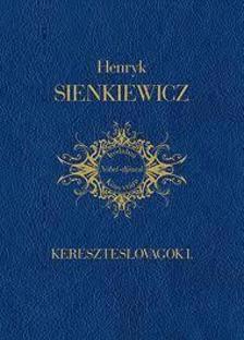 Henryk Sienkiewicz - Kereszteslovagok I.