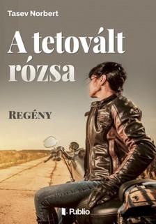 Norbert Tasev - A tetovált rózsa [eKönyv: epub, mobi]