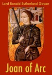 Gower Lord Ronald Sutherland - Joan of Arc [eK�nyv: epub,  mobi]
