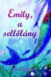 Liz Kessler - Emily, a sell�l�ny - KEM�NY BOR�T�S