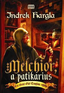 HARGLA, INDREK - Melchior, a patik�rius �s a Szent Olaf-Templom rejt�lye