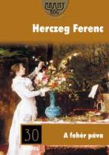 Herczeg Ferenc - A Feh�r P�va
