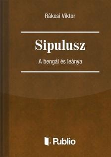 R�kosi Viktor - Sipulusz - A beng�l �s le�nya [eK�nyv: pdf, epub, mobi]