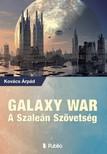 Kov�cs �rp�d - GALAXY WAR - A SZALE�N SZ�VETS�G [eK�nyv: epub,  mobi]