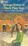 PULLEIN-THOMPSON, CHRISTINE - Strange Riders at Black Pony Inn [antikvár]