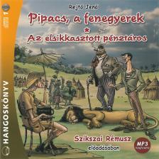 REJT� JEN� - AZ ELSIKKASZTOTT P�NZT�ROS/PIPACS, A FENEGYEREK - HANGOSK�NVY