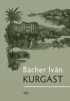 BACHER IVÁN - Kurgast