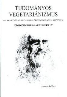 SZÉKELY, EDMUND BORDEAUX - Tudományos vegetariánizmus