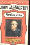 John Galsworthy - Floraison perdue [antikvár]