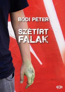 Bódi Péter - Szétírt falak