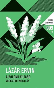 L�z�r Ervin - A bolond k�t�s� - V�logatott novell�k