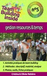 Olivier Rebiere Cristina Rebiere, - Team Building inside n�5 - gestion ressources & temps [eK�nyv: epub,  mobi]