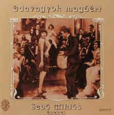 SEB� MIKL�S - ODAVAGYOK MAG��RT  CD