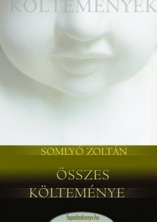 Somlyó Zoltán - Somlyó Zoltán összes költeménye [eKönyv: epub, mobi]