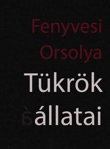 Fenyvesi Orsolya - T�kr�k �llatai