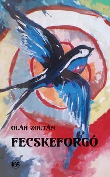 Oláh Zoltán - Fecskeforgó