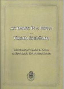 Ben� Attila - T. Szab� Csilla (szerk) - Az ember �s a nyelv - t�rben �s id�ben