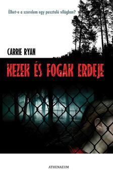 Ryan, Carrie - Kezek és fogak erdeje #