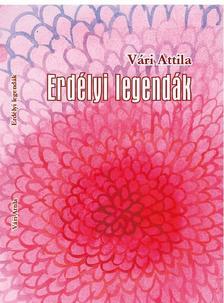 V�ri Attila - Erd�lyi legend�k