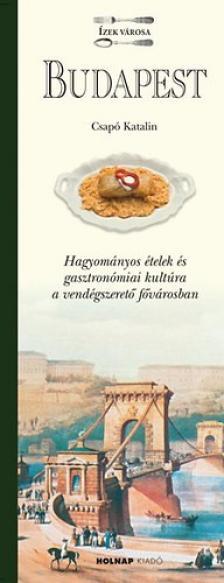 Csap� Katalin - BUDAPEST - �ZEK V�ROSA - HAGYOM�NYOS �TELEK �S GASZTRON�MIAI KULT�RA...