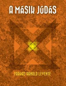 Farkas Arnold Levente - A m�sik J�d�s