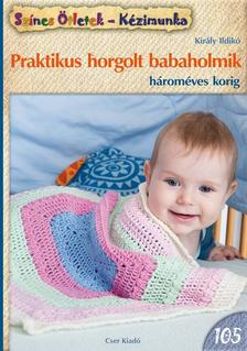 KIR�LY ILDIK� - Praktikus horgolt babaholmik h�rom�ves korig