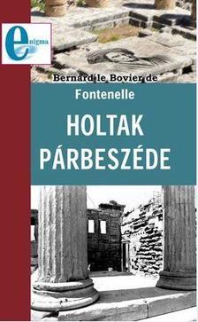 Bernard le Bovier de Fontenelle - Holtak p�rbesz�de