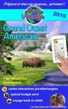 Cristina Rebiere, Olivier Rebiere, Cristina Rebiere - eGuide Voyage: Grand Ouest Américain - Un itinéraire magique de plus de 4.000 km ? travers le Wyoming,  l'Utah,  l'Arizona et le Colorado. [eKönyv: epub,  mobi]