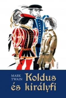 Mark Twain - Koldus �s kir�lyfi #