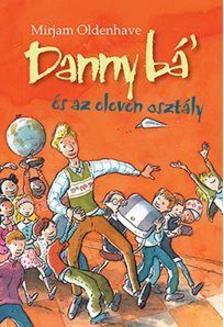 Mirjam Oldenhave - Danny b�' �s az eleven oszt�ly