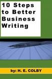 Colby H.E: - 10 Steps to Better Business Writing [eK�nyv: epub,  mobi]
