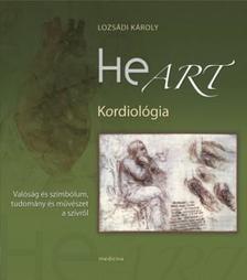 Lozs�di K�roly - Heart - Kordiol�gia - Val�s�g �s szimb�lum, tudom�ny �s m�v�szet a sz�vr�l