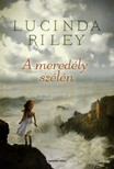 Lucinda Riley - A mered�ly sz�l�n [eK�nyv: epub,  mobi]