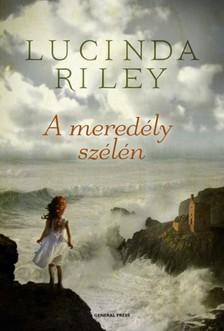 Lucinda Riley - A mered�ly sz�l�n [eK�nyv: epub, mobi]