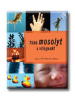 Bittner Gábor - TÖBB MOSOLYT A VILÁGNAK! - HOGY A FÖLD JOBB HELY LEGYEN...