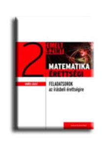 Ger�cs L�szl� - MATEMATIKA �RETTS�GI 2. - GYAKORL� FELADATSOROK AZ EMELT SZINT� �R�SBELI �R