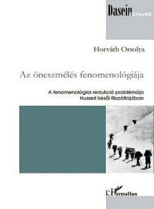 Horváth Orsolya - Az öneszmélés fenomenológiája