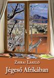 Zsirai László - Jégeső Afrikában