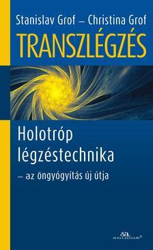 Stanislav �s Christina Grof - Transzl�gz�s - Holotr�p l�gz�stechnika