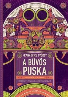Frankovics György - A bűvös puska