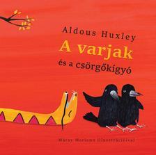 Aldos Huxley - A varjak és a csörgőkígyó