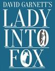 DAVID GARNETT - Lady Into Fox [eKönyv: epub,  mobi]