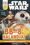 STAR WARS - Star Wars - BB-8 kalandjai ? Star Wars olvas�k�nyv